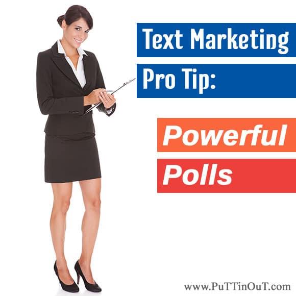 Text Marketing Pro Tip: Powerful Polls