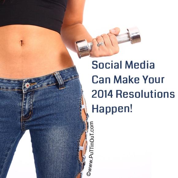 Social Media Can Make Your 2014 Resolutions Happen!