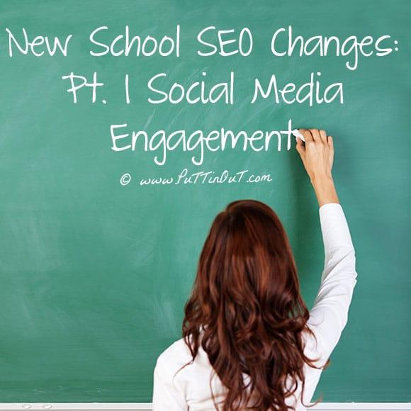 New School SEO Changes: Pt. 1, Social Media Engagement