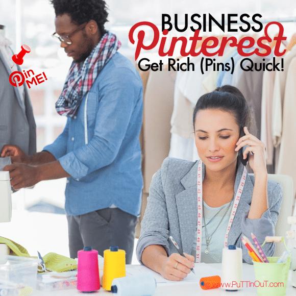 Business Pinterest: Get Rich (Pins) Quick!