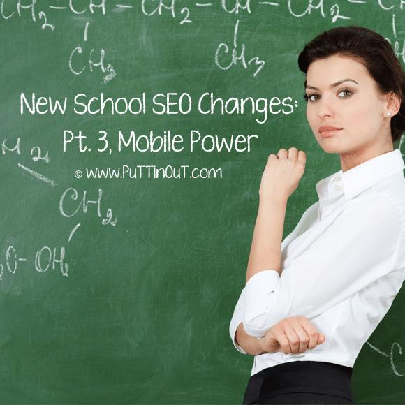 New School SEO Changes: Pt. 3, Mobile Power