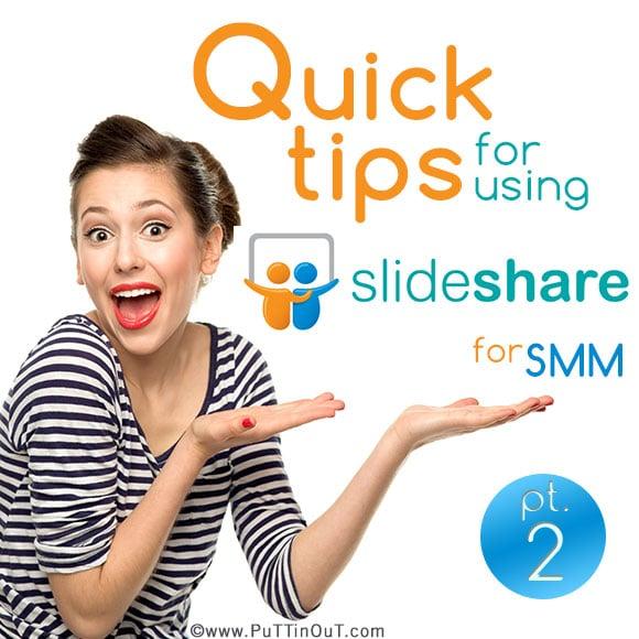 Quick Tips for Using SlideShare for SMM (Pt. 2)