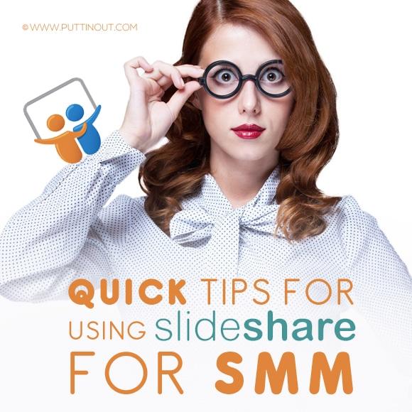 Quick Tips for Using SlideShare for SMM