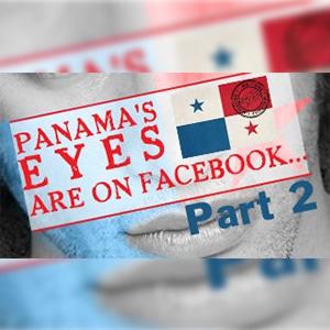 Panama's Eyes on Social Media: Part 2